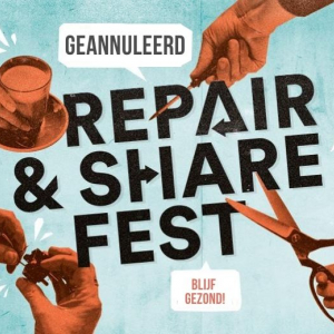Repair&Share Fest en REPAIR is THE FUTURE conference geannuleerd